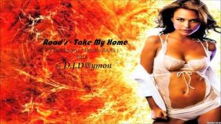 Road's Take My Home-Bootleg rmx(Double BASS) by D.J.D@ymon