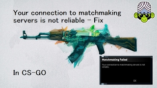 how to fix not connected to matchmaking servers cs go