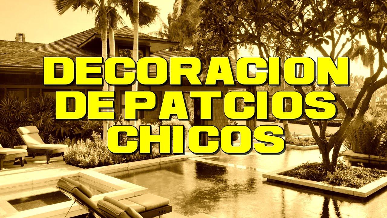 Decoracion de patios chicos youtube for Decoracion patios chicos