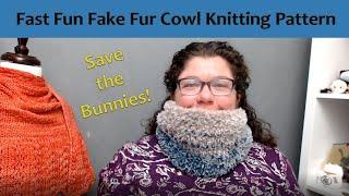 Fast Fun Easy Fake Fur Cowl Knitting Pattern
