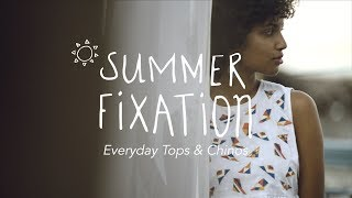 Summer Fixation - Tops and Chinos