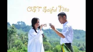 OST Saiful Nita-Ku Pilih Hatimu