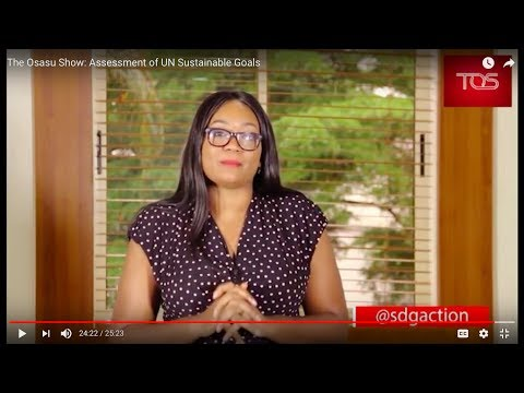 The Osasu Show: Assessment of UN Sustainable Development Goa