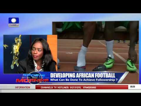 Sports This Morning   Focus On Developing African Football Pt 1