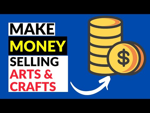 How To Make Money By Selling Arts And Crafts