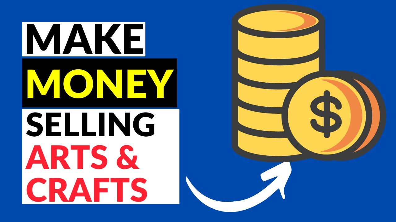 How To Make Money By Selling Arts And Crafts Youtube