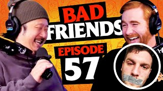 We Win the Podcast Wars | Ep 57 | Bad Friends