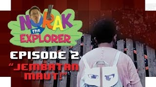 NORAK THE EXPLORER! - Kebelet Pipis Episode 2