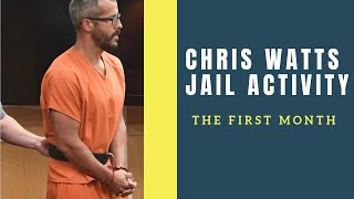 Chris Watts Activity His First Month in Jail