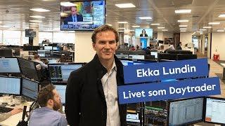 Livet som Daytrader - Att Leva på Trading och Livsvanor - Ekka Lundin Berättar