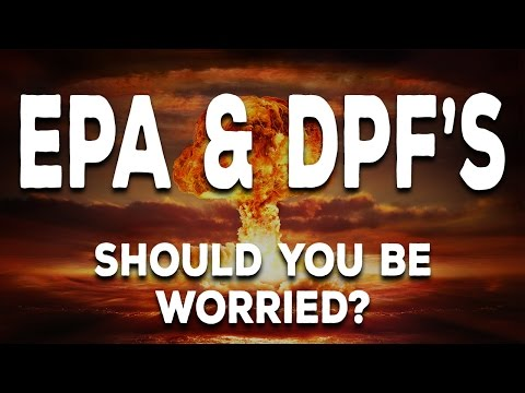 EPA & DPF's - Should You Be Worried?