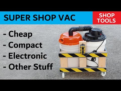 Build The Super Shop Vac - Cheap Vac With Special Powers