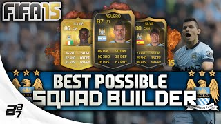 BEST POSSIBLE MANCHESTER CITY TEAM! w/ IF AGUERO | FIFA 15 Ultimate Team Squad Builder
