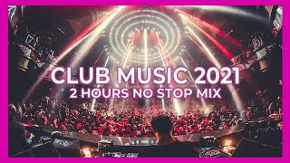 CLUB MUSIC MIX 2021 🔥 | Best Remixes & Mashups Of Popular Songs 🎉