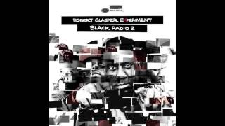 Robert Glasper Experiment - Persevere (feat. Snoop Dogg, Lupe Fiasco & Luke James)