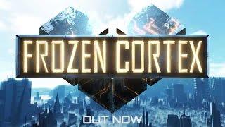Frozen Cortex with Ohmwrecker - Episode 1