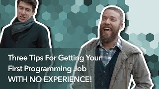 Three Tips For Getting Your First Programming Job With No Experience