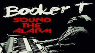 Booker T - Sound The Alarm feat. Mayer Hawthorne