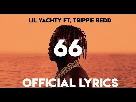 Lil Yachty - 66 ft. Trippie Redd (Official Lyrics)