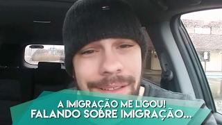 A IMIGRAÇÃO ME LIGOU! falando sobre imigração...