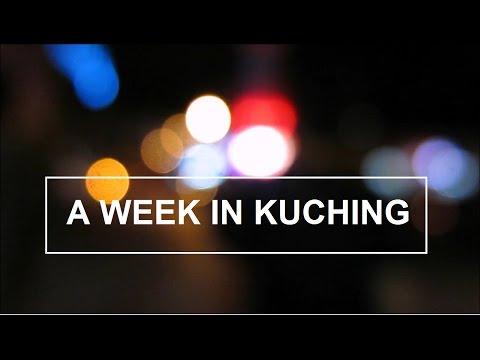 11. A Week In Kuching, Sarawak