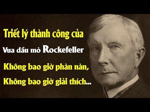 Triết lý thành công của Vua dầu mỏ Rockefeller: Không bao giờ phàn nàn, Không bao giờ giải thích...