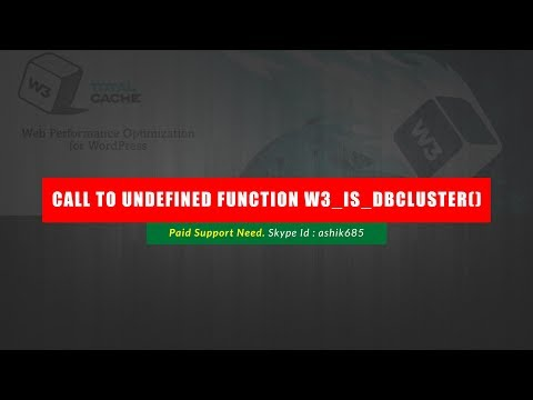 How to fix Fatal error: Call to undefined function w3_is_dbcluster()