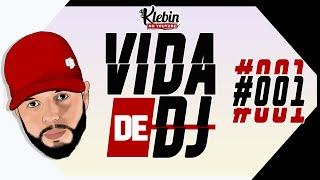 Baixar VIDA DE DJ #001 - DJKLEBIN027