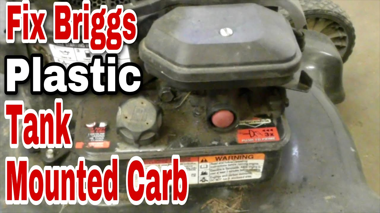 small resolution of how to fix a briggs plastic tank mounted carburetor on a pushmower