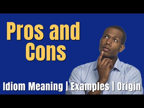 Pros and Cons Meaning | Idioms In English