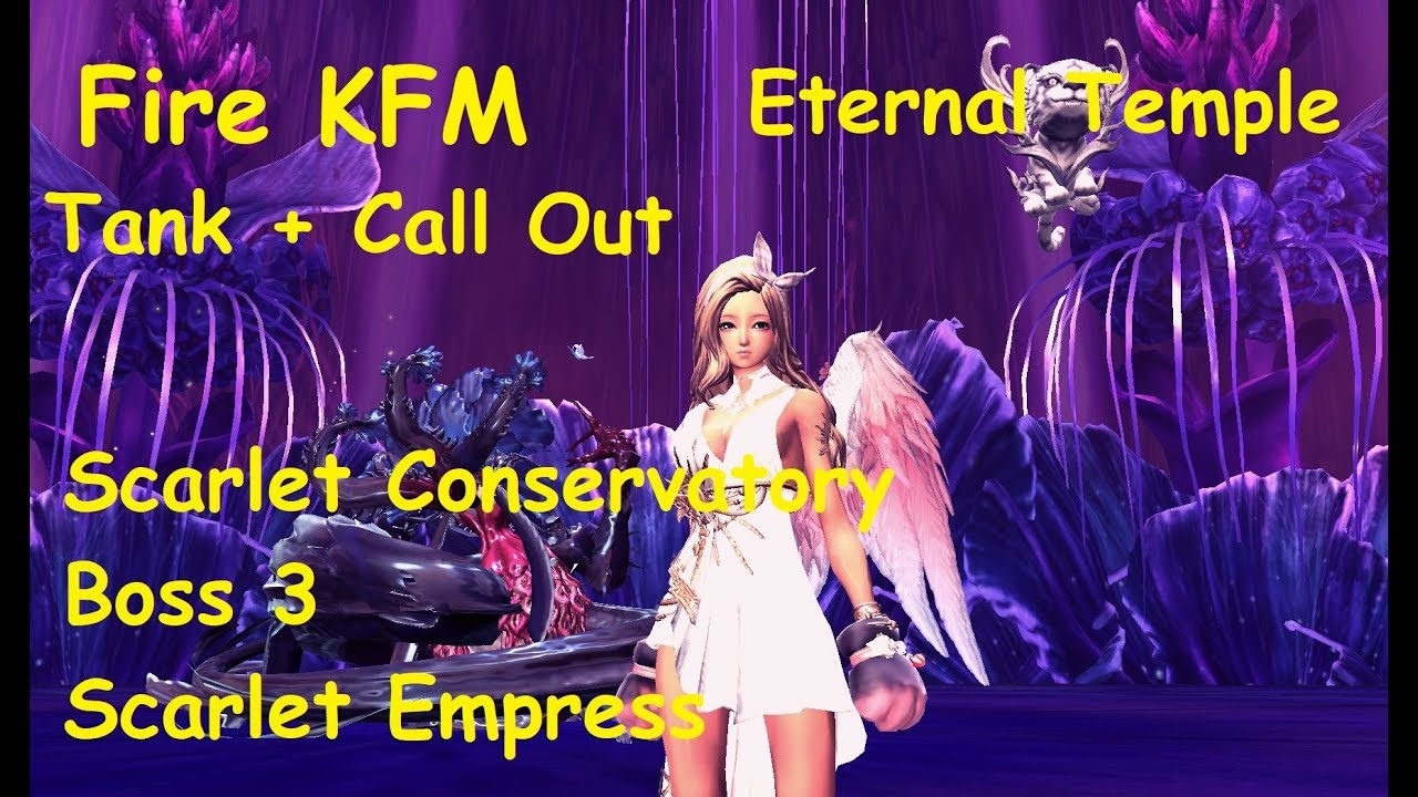 Blade and Soul - Eternal Temple Boss 3 Fire KFM Tank + Call Out Scarlet  Conservatory Scarlet Empress