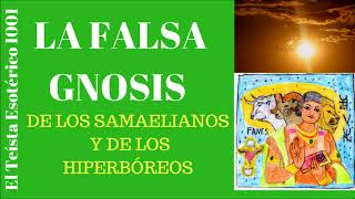 TE 363: La Falsa Gnosis de Hiperbóreos y Samaelianos (Opinión).