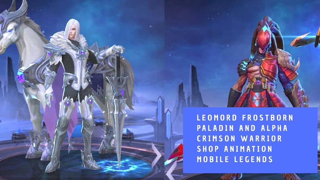 Leomord Frostborn Paladin And Alpha Crimson Warrior Upcoming Skins Shop Animation Mobile Legen Youtube