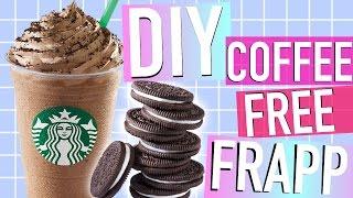 DIY STARBUCKS OREO FRAPPUCCINO ♡ Coffee-Free!