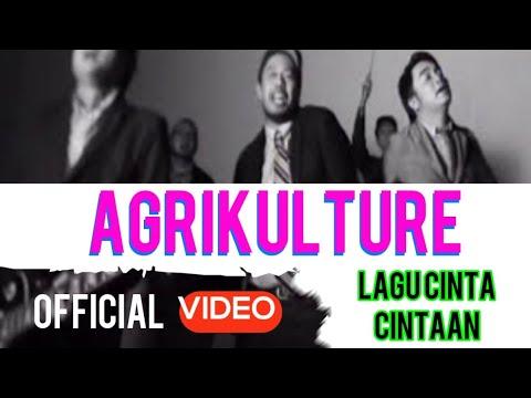 Agrikulture - Lagu Cinta Cintaan ( Official Video )