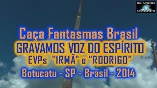 EVPs CasoTatiana Botucatu Caça Fantasmas Brasil