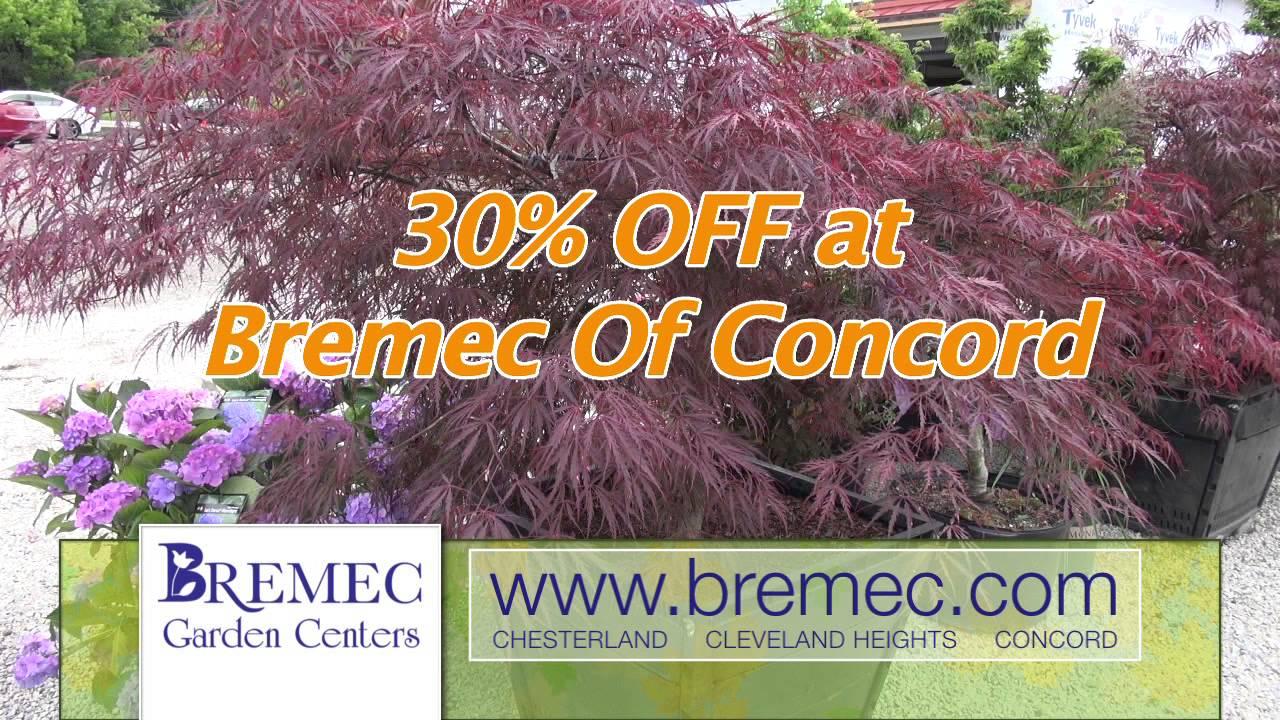 Bremec Garden Centers 30%offConcord