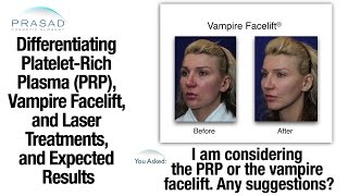 Differences of the Vampire Facelift, Platelet-Rich Plasma, Fillers, and Laser Treatments