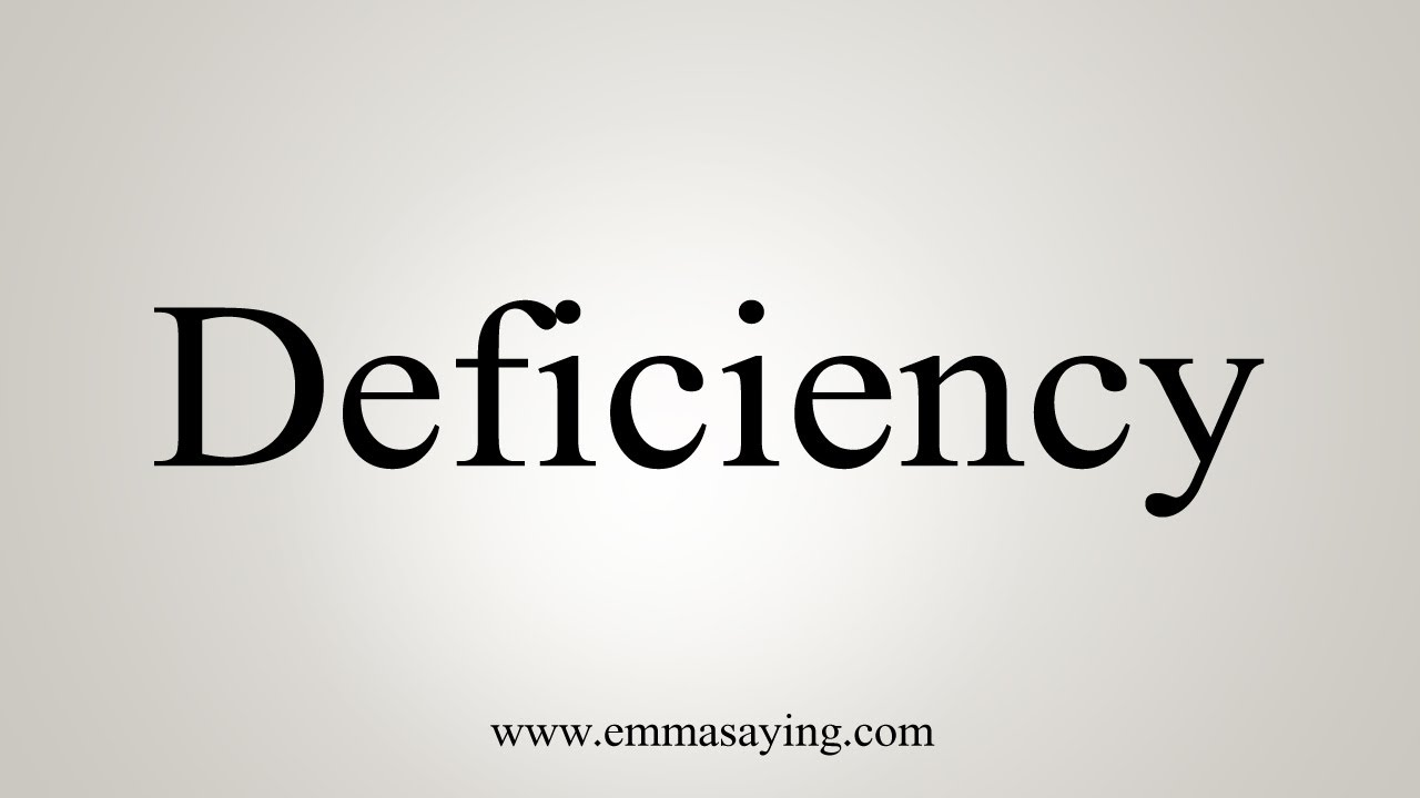 How To Say Deficiency