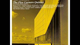 The Five Corners Quintet - Straight Up
