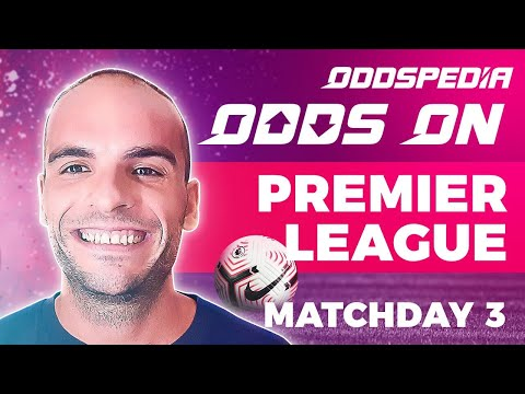 Odds On: Premier League - Matchday 3 - Free Football Betting Tips, Picks & Predictions