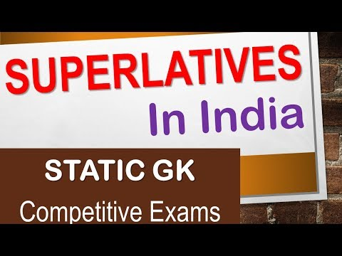 India's Largest, Highest, Tallest, Biggest, longest - Superlatives in India Static GK