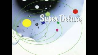 Super Deluxe - Years Ago