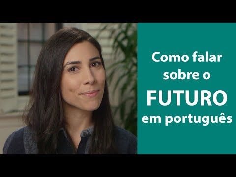 How to Use the Future Tense in Brazilian Portuguese  Speaking Brazilian