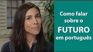 Baixar How to Use the Future Tense in Brazilian Portuguese   Speaking Brazilian