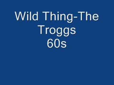 Wild Thing-The Troggs (High Quality)
