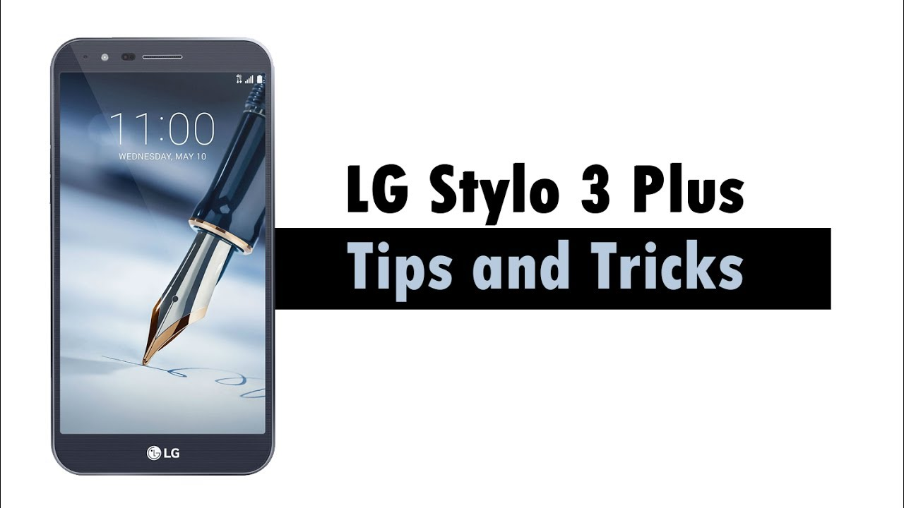 LG Stylo 3 Plus Tips and Tricks