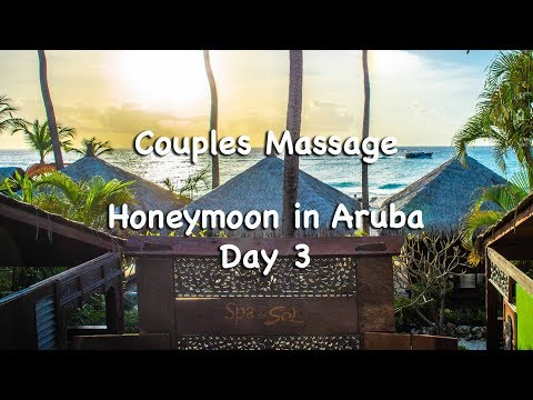 Couples Massage | Day 3 | Honeymoon in Aruba