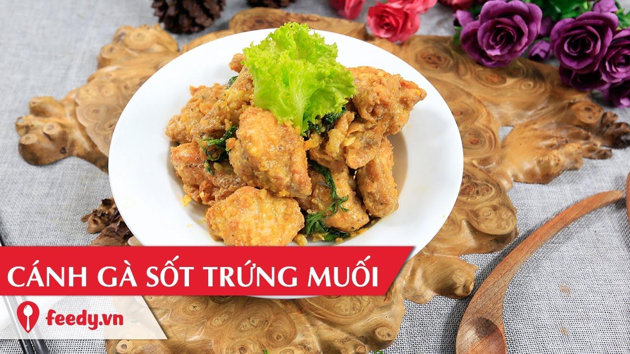 Hướng dẫn cách làm cánh gà sốt trứng muối – Stir fried chicken wings with salted eggs với #Feedy