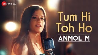 Tum Hi Toh Ho Official Music | ANMOL M | Gurmeet Choudhary